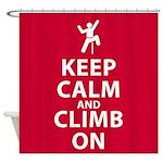 Keep Calm and Climb On Shower Curtain