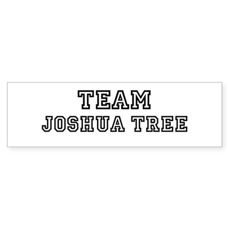 Team Joshua Tree Bumper Sticker