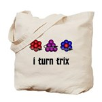 I Turn Trix Tote Bag