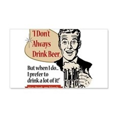I Don't Always Drink Beer Wall Sticker