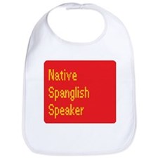 Native Spanglish Speaker Bib