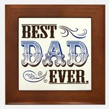 Best Dad Ever Framed Tile