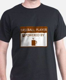 Baseball Player Powered by Coffee T-Shirt