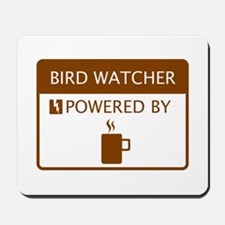 Bird Watcher Powered by Coffee Mousepad