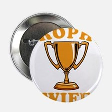 """Trophy Wife 1 2.25"""" Button"""