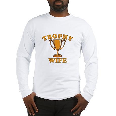 Trophy Wife Dark Shirts Long Sleeve T-Shirt