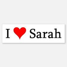 I Love Sarah Bumper Bumper Bumper Sticker