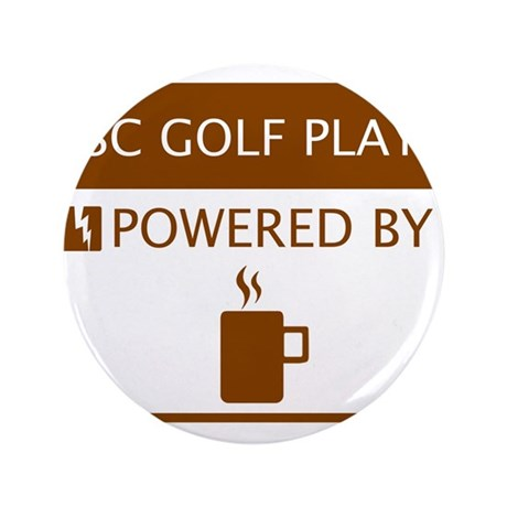 """Disc Golf Player Powered by Coffee 3.5"""" Button"""