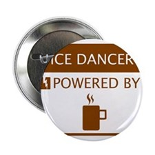 """Ice Dancer Powered by Coffee 2.25"""" Button"""
