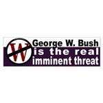 Bush is Imminent Threat Bumper Sticker