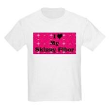 I Love My Skinny Fiber T-Shirt