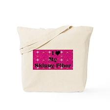 I Love My Skinny Fiber Tote Bag