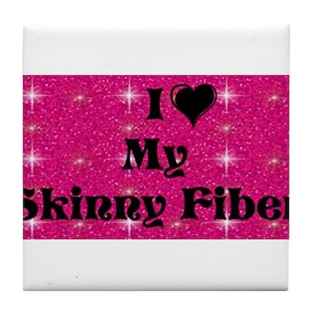 I Love My Skinny Fiber Tile Coaster