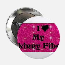 "I Love My Skinny Fiber 2.25"" Button"