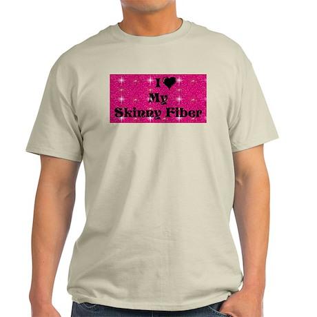 I Love My Skinny Fiber Light T-Shirt