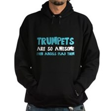 Trumpets Are Awesome Hoodie