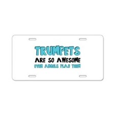 Trumpets Are Awesome Aluminum License Plate
