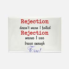 Brave Rejection! Rectangle Magnet
