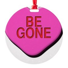 Be Gone Ornament