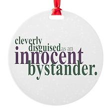 Innocent Bystander Ornament