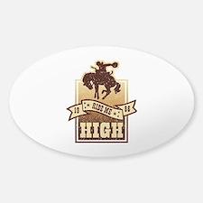 Ride Me High Sticker (Oval)