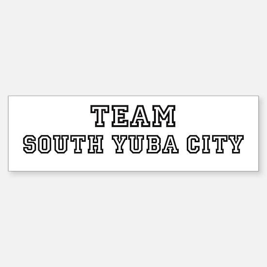 Team South Yuba City Bumper Bumper Bumper Sticker