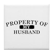 Property of my husband Tile Coaster