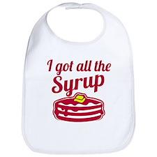 I Got All The Syrup Bib