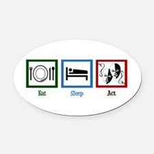Eat Sleep Act Oval Car Magnet