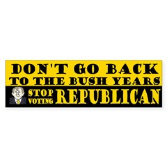 No Bush II: Stop Voting GOP Bumper Sticker