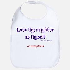 Love thy neighbor Bib