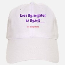 Love thy neighbor Baseball Baseball Cap