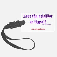 Love thy neighbor Luggage Tag