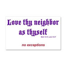Love thy neighbor Car Magnet 20 x 12