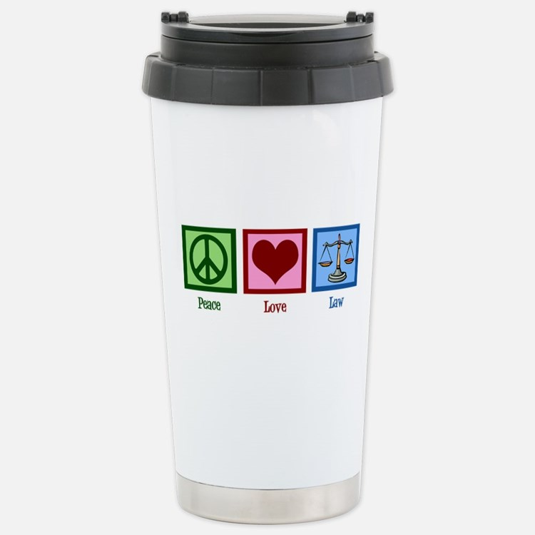 Peace Love Law Stainless Steel Travel Mug