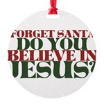 Jesus is LORD always Christmas Round Ornament