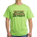 Jesus is LORD always Christmas Green T-Shirt