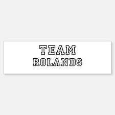 Team Rolands Bumper Bumper Bumper Sticker