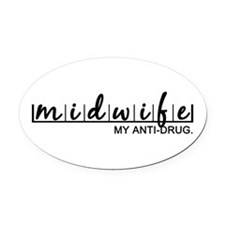 Midwife, My Anti-Drug Oval Car Magnet