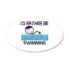 2-IdRatherBeSwimming.png Oval Car Magnet