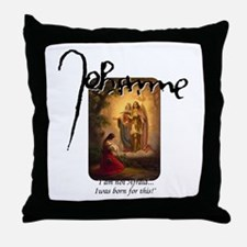Joan's Voices-Born for this Throw Pillow