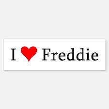 I Love Freddie Bumper Bumper Bumper Sticker