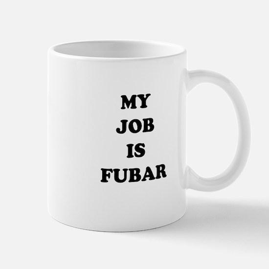 My Job Is Fubar Mug