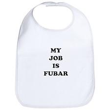 My Job Is Fubar Bib