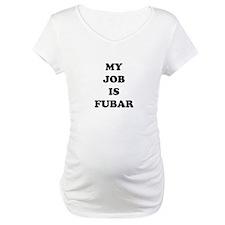 My Job Is Fubar Shirt