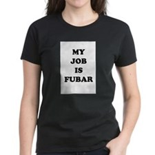 My Job Is Fubar Tee