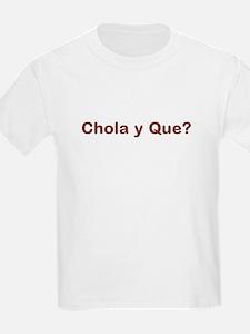 Chola y que? T-Shirt