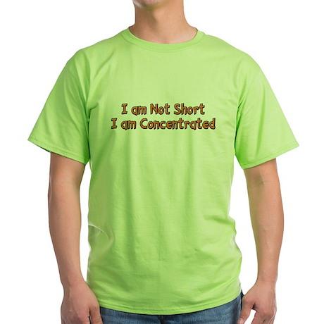I'm Not Short Green T-Shirt