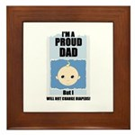PROUD DAD (WILL NOT CHANGE DIAPERS) Framed Tile