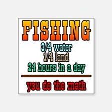 "Fishing...You Do The Math Square Sticker 3"" x"